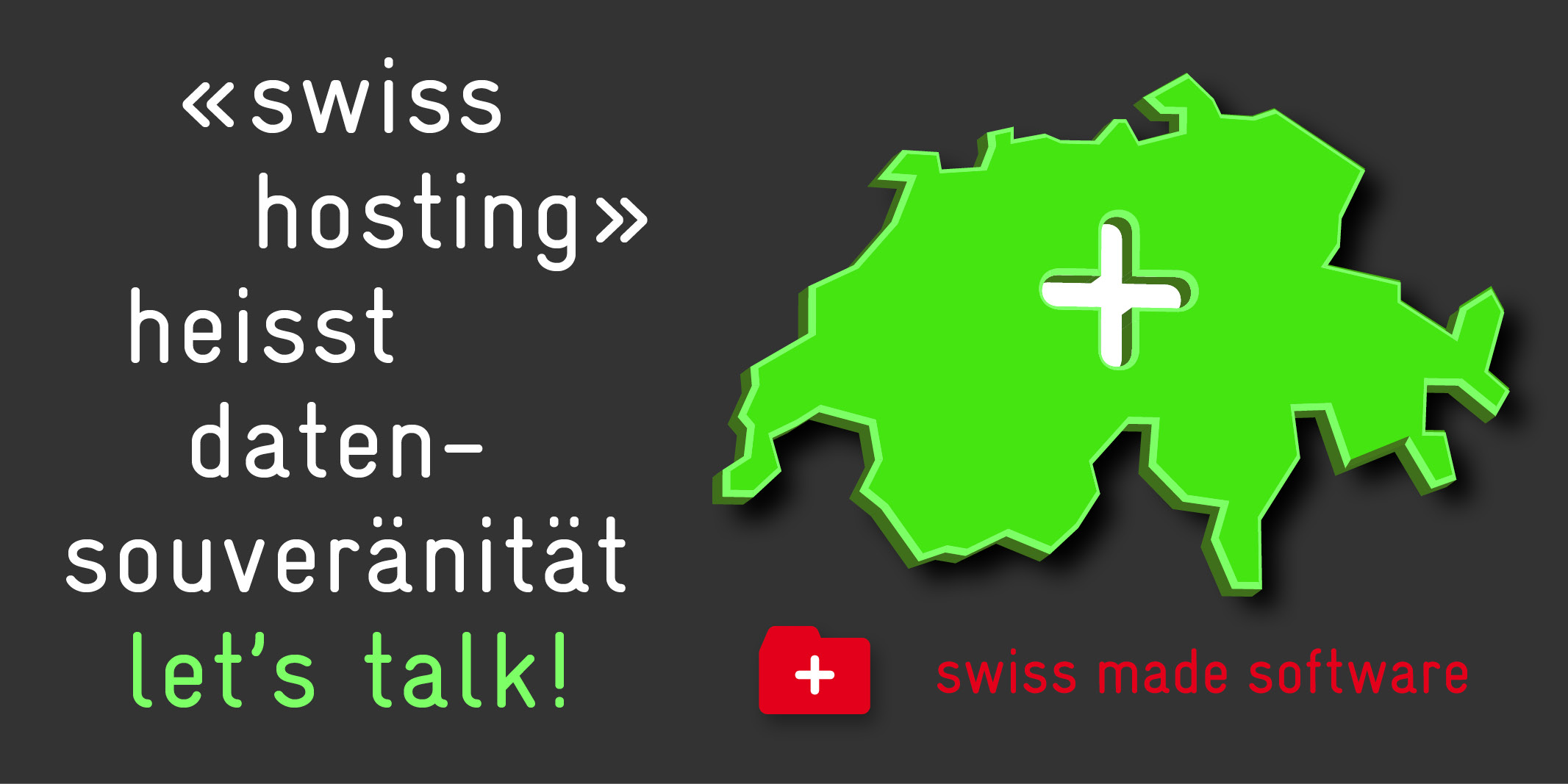 Bild: swiss made software; Swiss Hosting heisst Datensouveränität